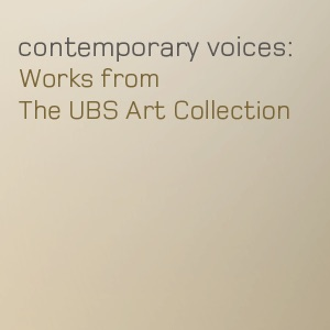 Contemporary Voices: Works from the UBS Art Collection - MoMA Audio:February 4–April 25, 2005