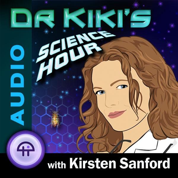 Dr. Kiki's Science Hour (Audio)