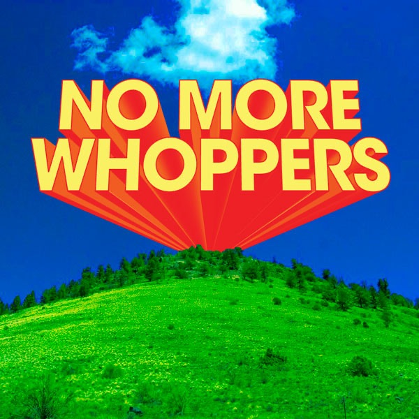 No More Whoppers