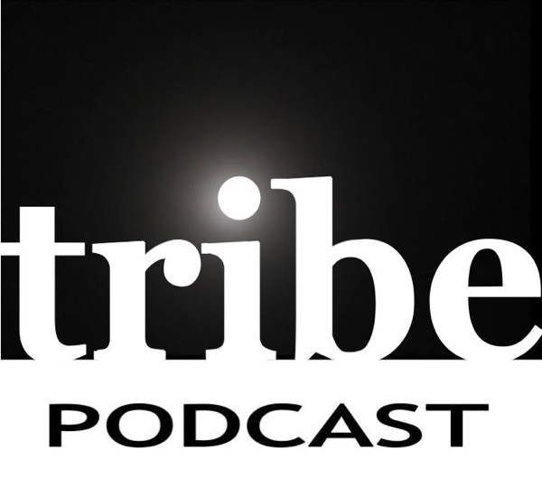 Tribe Podcast