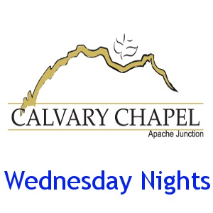 Apache Junction Calvary Chapel Wednesday Nights