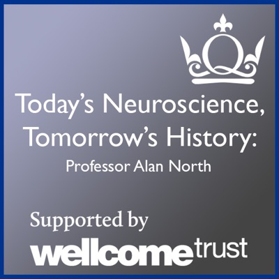 Today's Neuroscience, Tomorrow's History - Professor Alan North