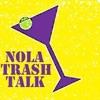 NOLA TRASH TALK artwork