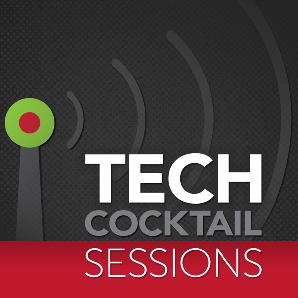 Tech Cocktail Sessions Podcast