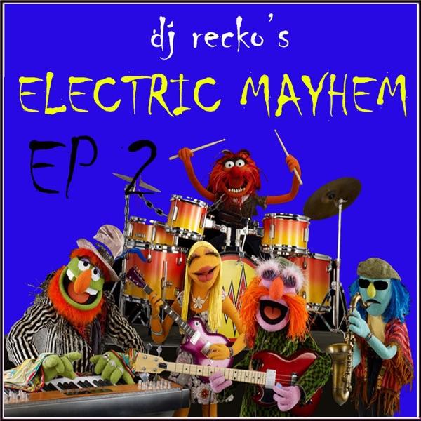 DJ Recko's Electric Mayhem: Episode 2