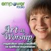 Art as Worship on Empower Radio artwork