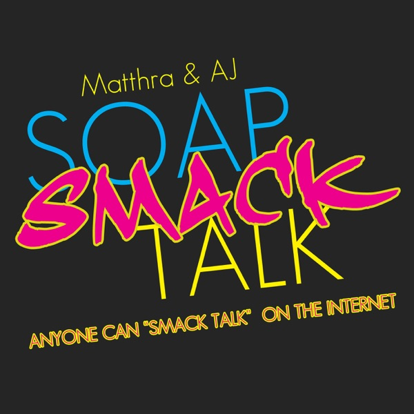 Soap Smack Talk