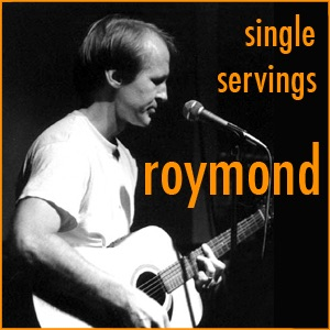Roymond's Single Servings Podcast