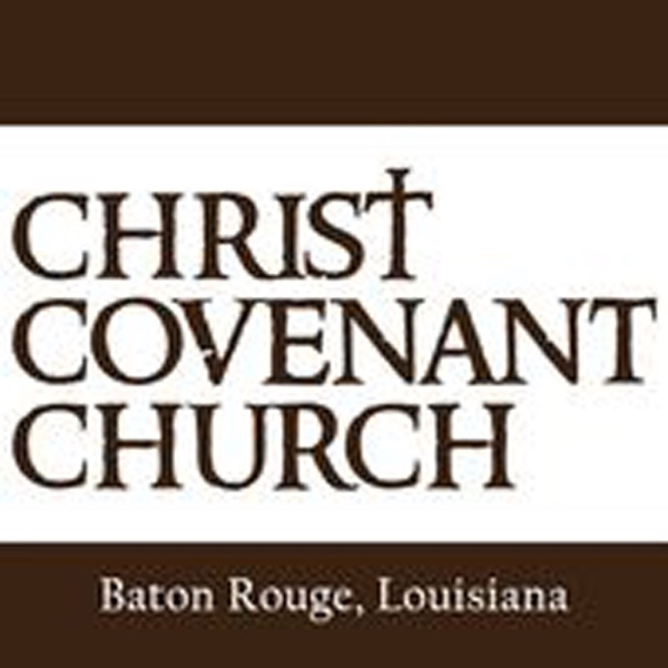 Christ Covenant Church Baton Rouge, LA