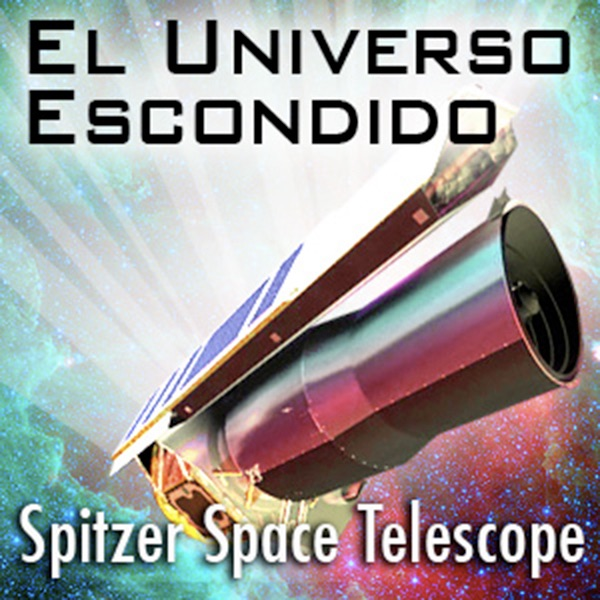 El Universo Escondido: NASA's Spitzer Space Telescope