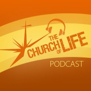 Church of Life Podcast