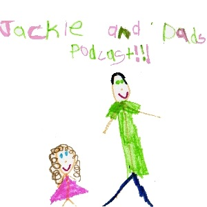 Jackie and Dad's Podcast