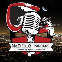 Mad Mic Podcast podcast