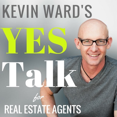 Kevin Ward's YES Talk | Real Estate Coaching and Success Training for Agents:Kevin Ward