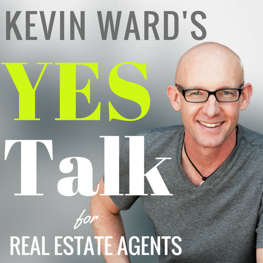 Cover image of Kevin Ward's YES Talk | Real Estate Coaching and Success Training for Agents