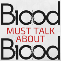 Blood Must Talk About Blood podcast