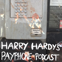 Harry Hardy's Payphone Podcast podcast