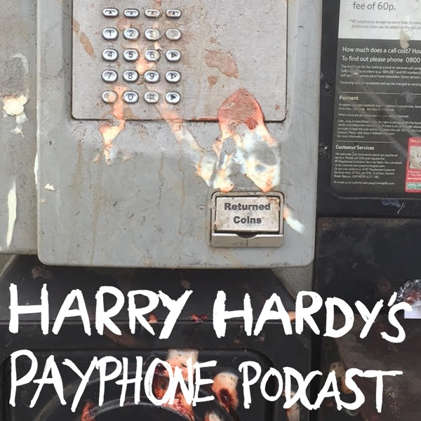 Harry Hardy's Payphone Podcast