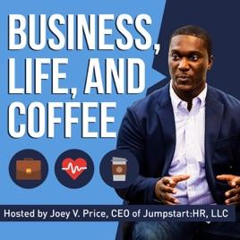 Business, Life, & Coffee   Entrepreneurship, Life Hacks