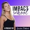 Impact School: Entrepreneurship & Online Business With Lauren Tickner artwork