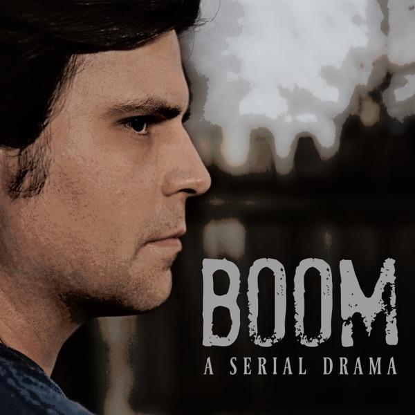 Boom: A Serial Drama Podcast
