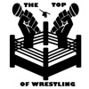 The Top Of Wrestling's Podcast artwork