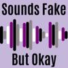 Sounds Fake But Okay artwork