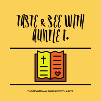 Taste & See with Auntie T. podcast