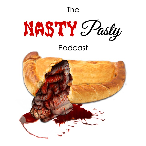 The Nasty Pasty Podcast