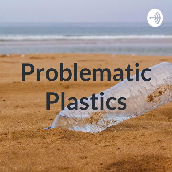 Problematic Plastics