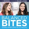 Balanced Bites: Modern healthy living with Diane Sanfilippo & Liz Wolfe. artwork
