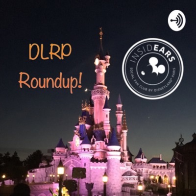 DLRP Roundup! - Disneyland Paris analysis, advice and news