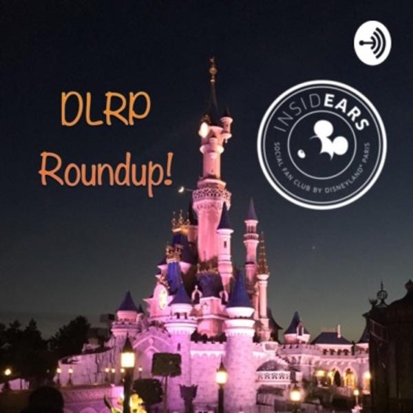 DLRP Roundup! - Disneyland Paris analysis, advice and news