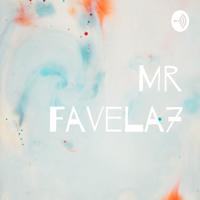 Mr Favela7 podcast