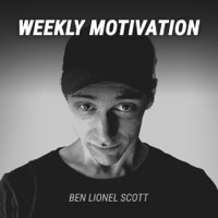 Weekly Motivation by Ben Lionel Scott