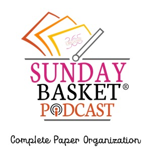 Sunday Basket Paper Organization Podcast