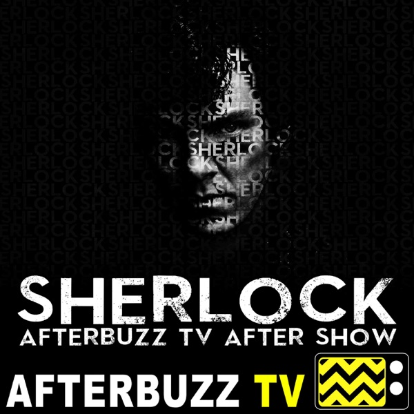 Sherlock Reviews and After Show - AfterBuzz TV image