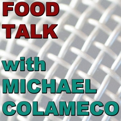 Food Talk with Mike Colameco:Heritage Radio Network