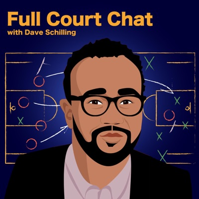 Full Court Chat with Dave Schilling:Dave Schilling