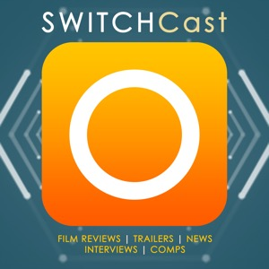 SWITCHCast: the week's film reviews, news and interviews