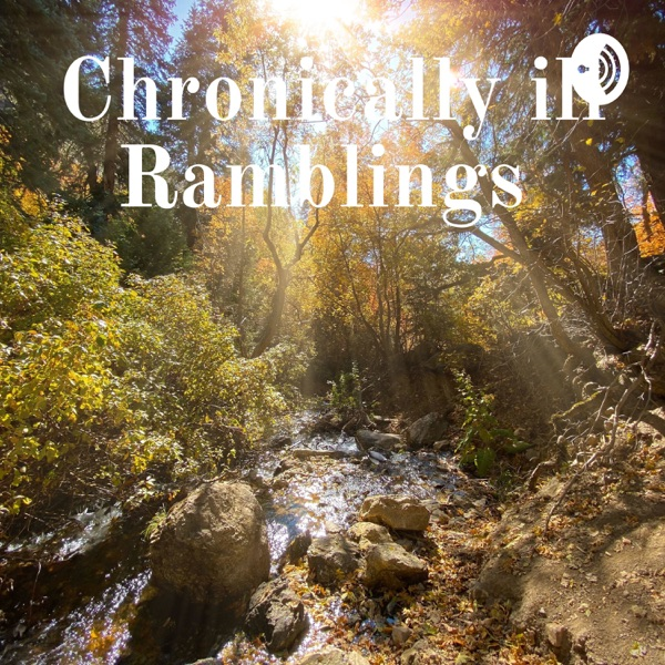 Chronically ill Ramblings