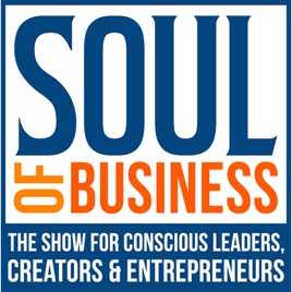 Soul of Business Show | Mindset, Meaning, Money & Mastery on