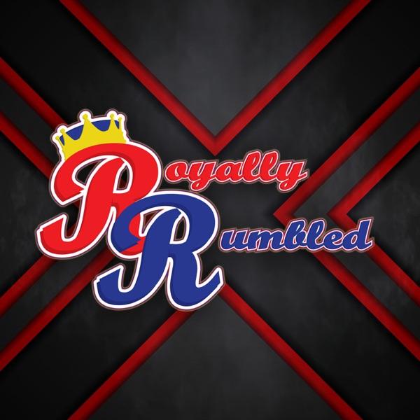 Royally Rumbled