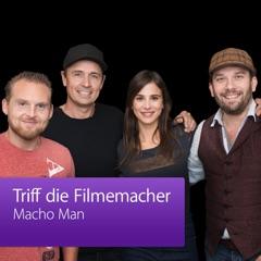Macho Man: Triff die Filmemacher
