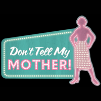 Don't Tell My Mother podcast