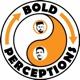 Bold Perceptions