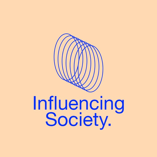 Influencing Society Podcast