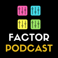 Factor Podcast podcast