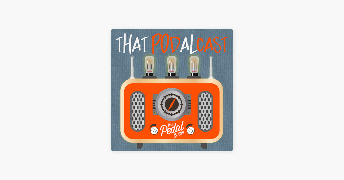 That Pedal Show on Apple Podcasts