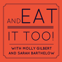 And Eat it Too! podcast